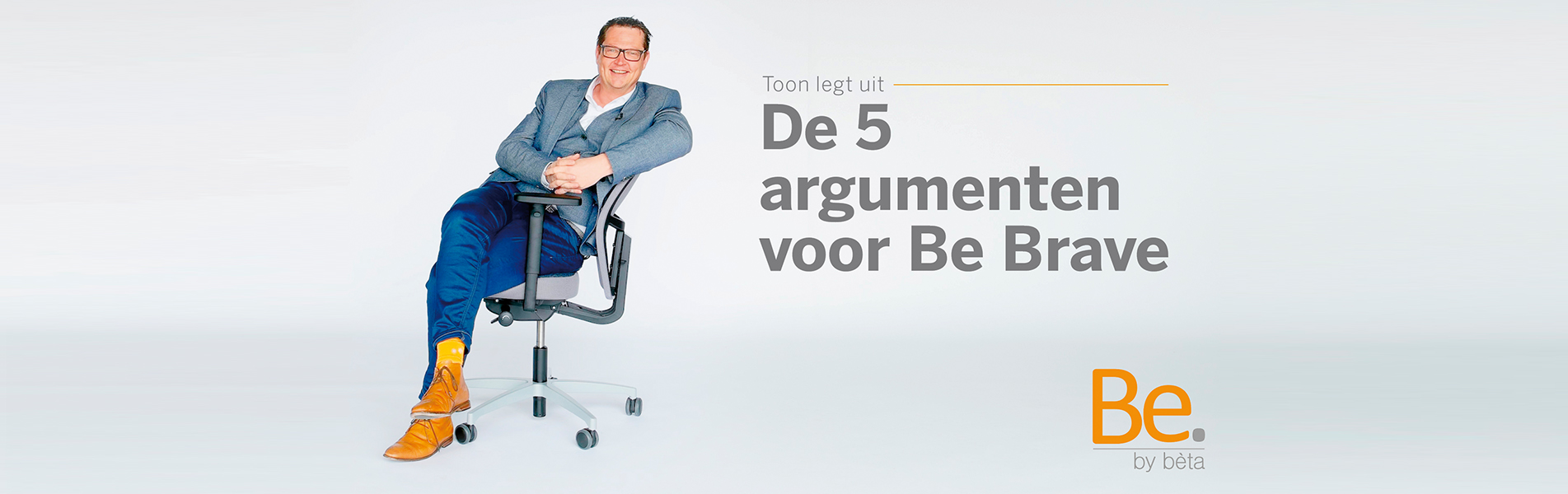 Nieuwe Bureau Stoel.Introductie Nieuwe Bureaustoel Be Brave Be By Beta